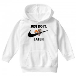 Just Do It Later Sloth Youth Hoodie | Artistshot