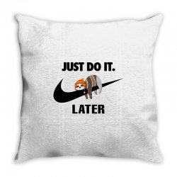 Just Do It Later Sloth Throw Pillow | Artistshot