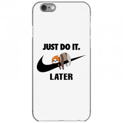 Just Do It Later Sloth iPhone 6/6s Case | Artistshot