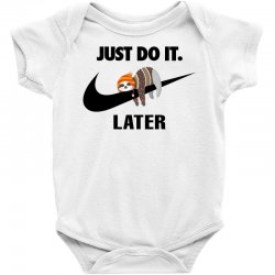 Just Do It Later Sloth Baby Bodysuit | Artistshot