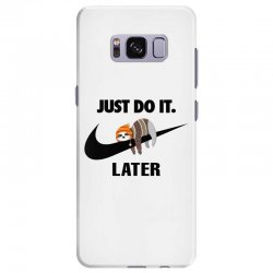 Just Do It Later Sloth Samsung Galaxy S8 Plus Case | Artistshot