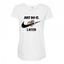 Just Do It Later Sloth Maternity Scoop Neck T-shirt | Artistshot