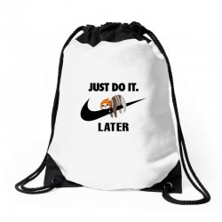 Just Do It Later Sloth Drawstring Bags | Artistshot