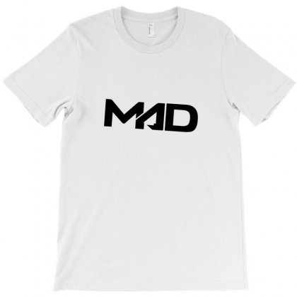 Mad Is Mad T-shirt Designed By Danielart