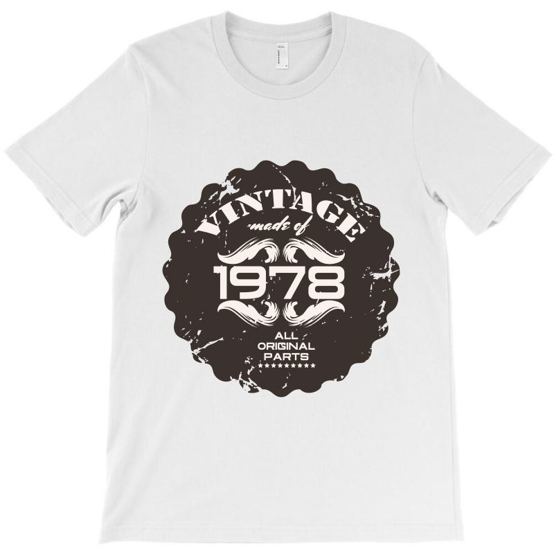 33751eed009 Custom Vintage Made Of 1978 All Original Parts T-shirt By Wizarts ...