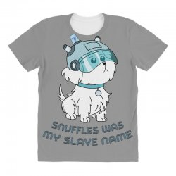 Snuffles Was My Slave Name All Over Women's T-shirt | Artistshot