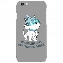 Snuffles Was My Slave Name iPhone 6/6s Case | Artistshot