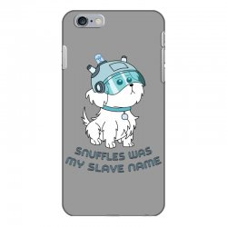 Snuffles Was My Slave Name iPhone 6 Plus/6s Plus Case | Artistshot