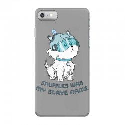 Snuffles Was My Slave Name iPhone 7 Case | Artistshot