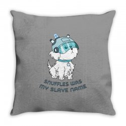 Snuffles Was My Slave Name Throw Pillow | Artistshot