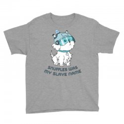 Snuffles Was My Slave Name Youth Tee | Artistshot