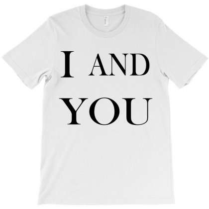 I And You T-shirt Designed By Ujang Atkinson