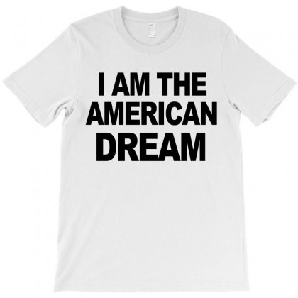 I Am The American Dream T-shirt Designed By Ujang Atkinson