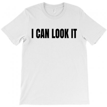 I Can Look It T-shirt Designed By Ujang Atkinson