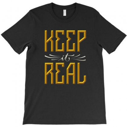 Keep Real T-shirt Designed By Twice