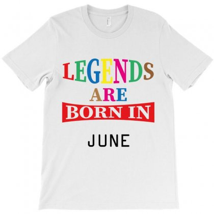 Legends Are Born June T-shirt Designed By Costom
