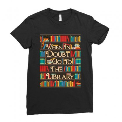 Harry Potter When In Doubt Go To The Library Ladies Fitted T-shirt Designed By Nurbetulk