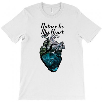Nature In My Heart T-shirt Designed By Nurbetulk