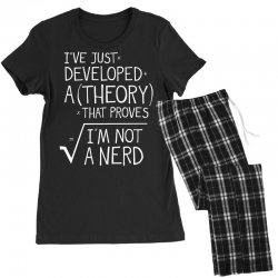 I've Just Developed A Theory That Proves I'm Not A Nerd Women's Pajamas Set | Artistshot