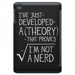 I've Just Developed A Theory That Proves I'm Not A Nerd iPad Mini Case | Artistshot