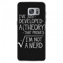 I've Just Developed A Theory That Proves I'm Not A Nerd Samsung Galaxy S7 Case | Artistshot