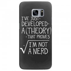 I've Just Developed A Theory That Proves I'm Not A Nerd Samsung Galaxy S7 Edge Case | Artistshot