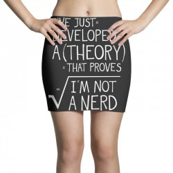 I've Just Developed A Theory That Proves I'm Not A Nerd Mini Skirts | Artistshot