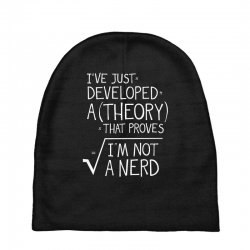 I've Just Developed A Theory That Proves I'm Not A Nerd Baby Beanies | Artistshot