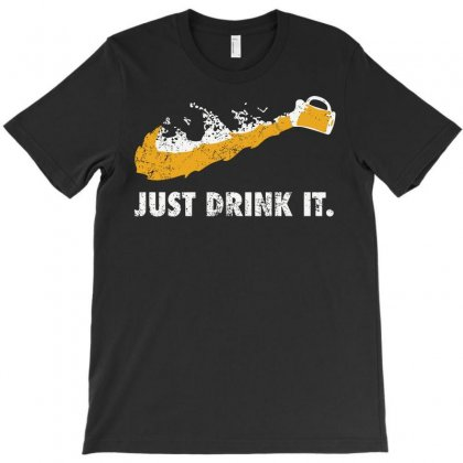 Just Drink It T-shirt Designed By Republic Of Design