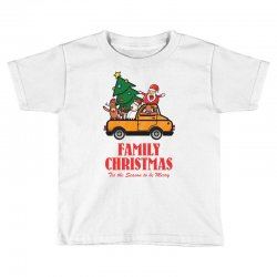 family christmas tis the season to be merry Toddler T-shirt | Artistshot
