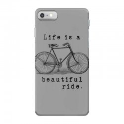 life is a beautiful ride iPhone 7 Case | Artistshot