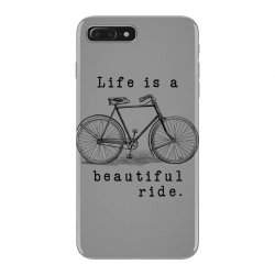 life is a beautiful ride iPhone 7 Plus Case | Artistshot