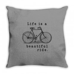 life is a beautiful ride Throw Pillow | Artistshot