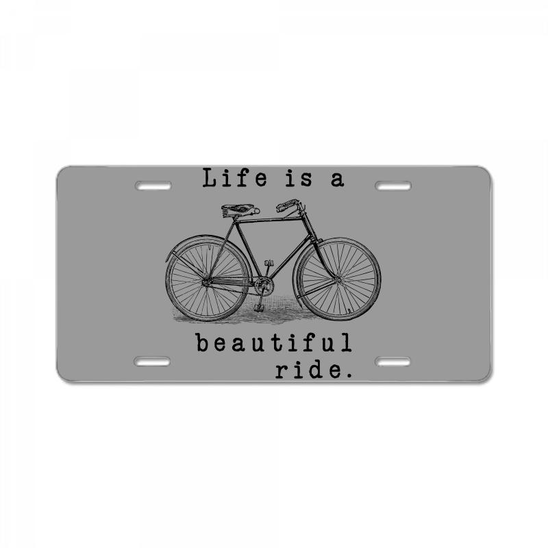 Life Is A Beautiful Ride License Plate | Artistshot