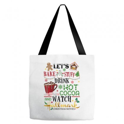 Let's Bake Stuff Drink Hot Cocoa And Watch Hallmark Christmas Movies Tote Bags Designed By Sengul
