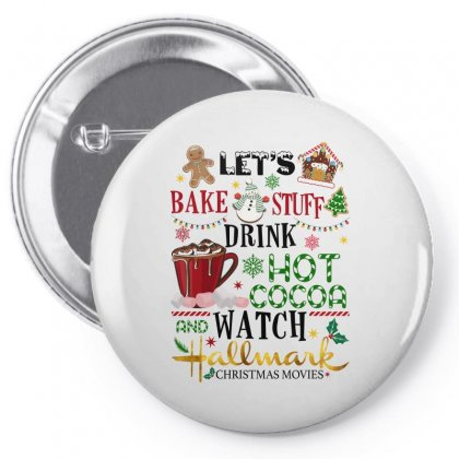 Let's Bake Stuff Drink Hot Cocoa And Watch Hallmark Christmas Movies Pin-back Button Designed By Sengul