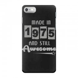 made in 1975 and still awesome iPhone 7 Case | Artistshot