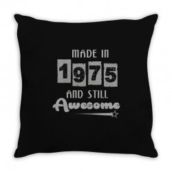 made in 1975 and still awesome Throw Pillow | Artistshot