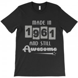 made in 1961 and still awesome T-Shirt | Artistshot