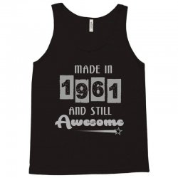 made in 1961 and still awesome Tank Top | Artistshot