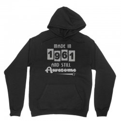 made in 1961 and still awesome Unisex Hoodie | Artistshot