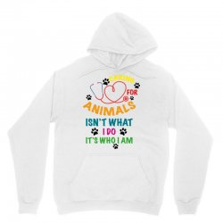 caring for animals isn't what i do it's who i am Unisex Hoodie | Artistshot