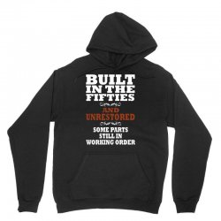 funny  built in the 50's, ideal gift or christmas present. Unisex Hoodie | Artistshot