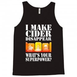 funny i make cider disappear, ideal gift or birthday present. Tank Top | Artistshot