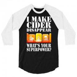 funny i make cider disappear, ideal gift or birthday present. 3/4 Sleeve Shirt | Artistshot