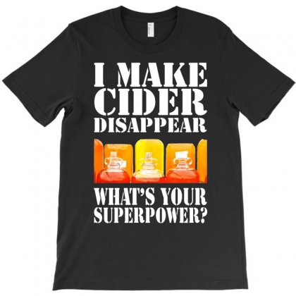 Funny I Make Cider Disappear, Ideal Gift Or Birthday Present. T-shirt Designed By Mdk Art