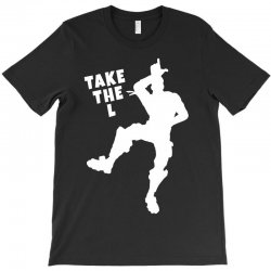 fortnite take the L T-Shirt | Artistshot
