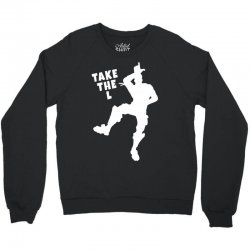 fortnite take the L Crewneck Sweatshirt | Artistshot
