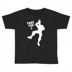 fortnite take the L Toddler T-shirt | Artistshot