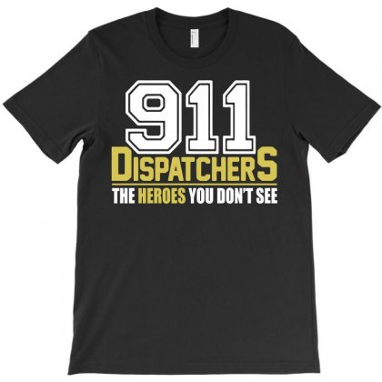 911 Dispatcher Heroes T-shirt Designed By Republic Of Design